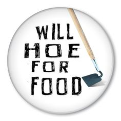 8) The gardening tool I use the most is the Hoe. LOL love this! #organic #gardening