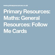 Primary Resources: Maths: General Resources: Follow Me Cards