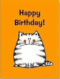happy birthday cat card orange background and one white big cat completing simple elegant stunning model looked so sweet also classic Happy Birthday Quotes, Happy Birthday Images, Happy Birthday Greetings, Birthday Messages, Birthday Pictures, Birthday Greeting Cards, Cat Birthday, Birthday Love, Happy B Day