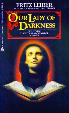 Fritz Leiber - our lady of darkness