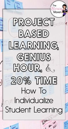 Project Based Learning, Genius Hour, & Time: How to Individualize Student Learning – Education Problem Based Learning, Inquiry Based Learning, Project Based Learning, Student Learning, Early Learning, Genius Hour, High School Classroom, Flipped Classroom, Middle School Reading