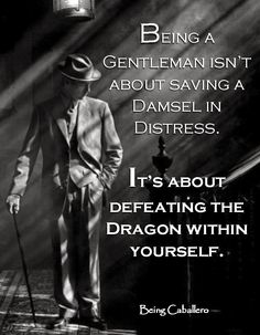 Being Caballero: Between a Gentleman, a White Knight, and a Dragon.