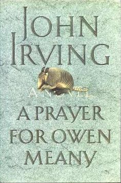 PrayerForOwenMeany: the story of John Wheelwright and his best friend Owen Meany growing up together in a small New England town during the 1950s and 1960s. According to John's narration, Owen is a remarkable boy in many ways; he believes himself to be God's instrument and sets out to fulfill the fate he has prophesied for himself.