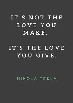 nikola tesla quotes on love will express your lovely dovely emotions and most inspirational deep love quotes for him or her brings up all kinds of additional emotions in a cute way. Nikola Tesla Books, Nikola Tesla Quotes, Top Quotes, Life Quotes, Lyric Quotes, Movie Quotes, Different Words For Love, Realist Quotes, Brainy Quotes