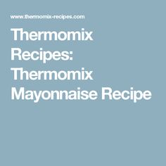 Thermomix Mayonnaise is a creamy homogeneous sauce, pale yellow-white coloured whose origins are still uncertain. Recipe For Hollandaise Sauce, Mayonnaise Recipe, Egg And I, Egg Dish, Limoncello, French Food, Appetisers, Scrambled Eggs, Sauce Recipes