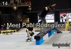 Meet Paul Rodriguez (Jr.)