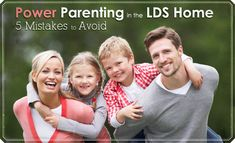 Power parenting in the LDS home: 5 mistakes to avoid.