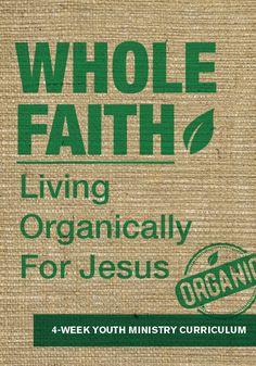 Whole Faith 4-Week Youth Ministry Curriculum