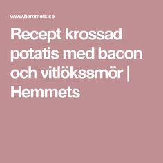 Recept krossad potatis med bacon och vitlökssmör | Hemmets