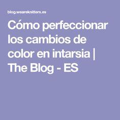 Cómo perfeccionar los cambios de color en intarsia | The Blog - ES