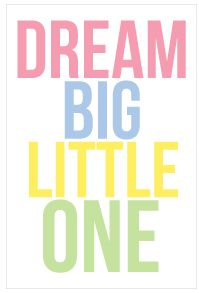 "Free printable 8x10"" Dream Big Little One print. Make perfect baby shower decorations for the food or gift table! Give to the mom-to-be at the end of the shower as a gift for the baby!"