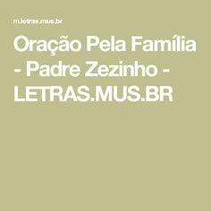 Oração Pela Família - Padre Zezinho - LETRAS.MUS.BR