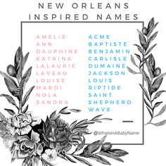 New Orleans, Louisiana Inspired Baby Names for Boys and Girls || What's in a Baby Name? || For more, check out my instagram: @WHatsInAbabyName #WhatsInABabyName || Mardi Gras || Bourbon Street || French Quarter || Amelie Ann Dauphine Katrina LaLaurie Laveau Louise Mardi Nola Sandra || Acme Baptiste Benjamin Carlisle Dumaine Jackson Louis Riptide Saint Shepherd Wave ||
