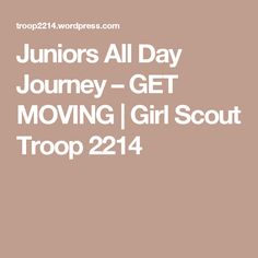 Juniors All Day Journey – GET MOVING | Girl Scout Troop 2214