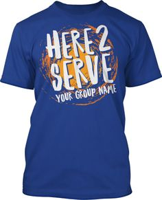 Here 2 Serve Mission Trip T Shirt Design #587