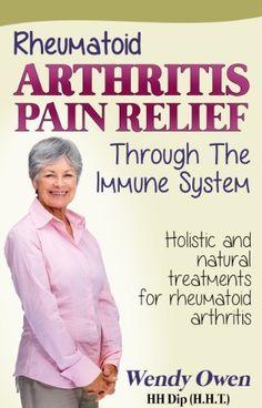 Rheumatoid Arthritis Pain Relief (Natural Health Books) by Wendy Owen, http://www.amazon.com/dp/B00CCJ0M28/ref=cm_sw_r_pi_dp_B3LArb1C0Y5B0