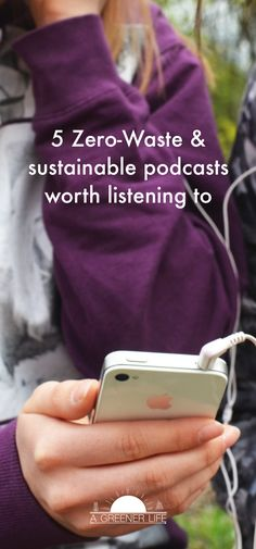 5 great podcasts for anyone interested in minimalism, sustainability, zero-waste...