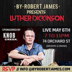 Don't miss this opportunity to see Luther Dickinson in this intimate setting.  It promises to be an evening of great music, good times, and America's finest Knob Creek Spirits.  RSVP: info@byrobertjames.com  #menswear #dapper #style #men #menswearblogger #menswearblog #menswearstyle #mensstyle #styleguide #mensstyles #mensfashion #nyc #mensfashionpost #mensfashionblog #fashion #fashionblogger #fashionblog #localdesigner #fashionaddict #fashiondesign #lutherdickinson