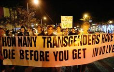 Every November, just before Thanksgiving, friends, family and strangers gather across the country to read off the names of transgender men and women murdered over the course of the year. The mournful roll call is the Transgender Day of Remembrance. Transgender Community, Transgender People, Trans Activists, Black Trans, Protest Signs, International Day, Believe, Life, Gay