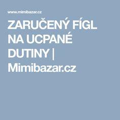 ZARUČENÝ FÍGL NA UCPANÉ DUTINY | Mimibazar.cz