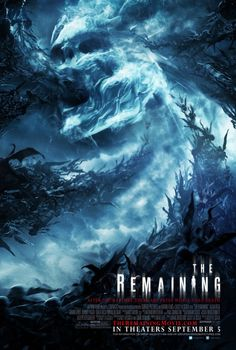 The Remaining (2014)   There are horror movie posters that are creepy and there are ones that are beautiful. This one manages to be both with its eerie swirling vortex of demonic creatures being sucked into the gaping maw of some horrifying spirit.