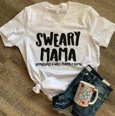 Sweary Mama appreciates a well placed f-bomb. funny womens graphic tee                      – Mavictoria Designs Graphic Shirts, Graphic Sweatshirt, Diy Shirt, Custom Shirts, Shirt Designs, Braids, Cricut, Silhouette, Mom