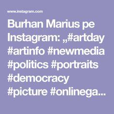 "Burhan Marius pe Instagram: ""#artday #artinfo #newmedia #politics #portraits #democracy #picture #onlinegallery #exploretocreate #artcontemporary #artcolector…"" New Media, Online Gallery, Art Day, Politics, Portraits, Contemporary, Instagram, Head Shots, Portrait Photography"
