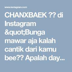 """CHANXBAEK 🇮🇩 di Instagram """"Bunga mawar aja kalah cantik dari kamu bee😳😳 Apalah daya diriku yang bunga kemenyan ini:'3 . . . ☁@real__pcy…"""""""