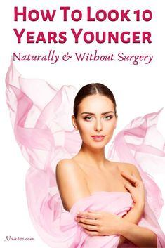 How To Look 10 Years Younger Naturally A. - Want to look younger 10 years without plastic surgery? You can look younger than you are at ove - Anti Aging Tips, Anti Aging Skin Care, Anti Aging Facial, Skin Tips, Skin Care Tips, Haircut Tip, Makeup Over 40, Face Exercises, Make Up Tricks