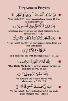 Forgiveness Quotes in Islam. Islam is a religion of peace, and relating to peace it incorporates the beautiful concept of forgiveness. The meaning of forgiveness is Islam is two-fold. Prayer For Mercy, Prayer For Forgiveness, Prayer Verses, Quran Verses, Prayer Quotes, Islamic Prayer, Islamic Teachings, Islamic Dua, Quran Quotes Inspirational