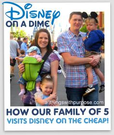 How our family of 5 visits Disney World while living on a $30,000/year. How to do it cheap, packing advice, travel with young kids and other great tips!