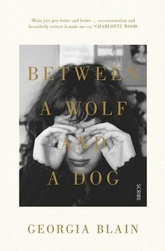 Booktopia has Between a Wolf and a Dog by Georgia Blain. Buy a discounted Paperback of Between a Wolf and a Dog online from Australia's leading online bookstore. Georgia, Dogs Online, Falling In Love Again, Dog Books, This Is A Book, Reading Challenge, Ex Husbands, Book Authors, Fiction Books
