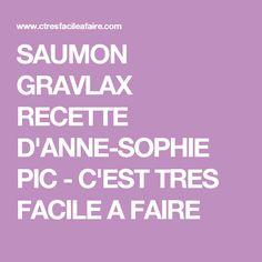 SAUMON GRAVLAX RECETTE D'ANNE-SOPHIE PIC - C'EST TRES FACILE A FAIRE