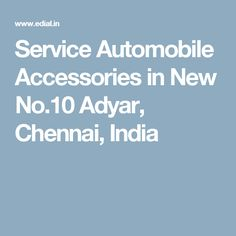 Service Automobile Accessories in New No.10 Adyar, Chennai, India