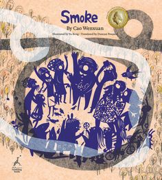 """Award-winning writer provokes thoughts about intolerance and relationships. """"Smoke"""" by Cao Wenxuan, illustr. Yu Rong, tr. Duncan Poupard"""