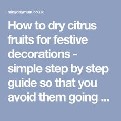 How to dry citrus fruits for festive decorations - simple step by step guide so that you avoid them going moldy ideal for a more natural Christmas. Dried Orange Slices, Dried Oranges, Natural Christmas, Christmas Diy, Christmas Crafts, Christmas Decorations, Citrus Fruits, Festival Decorations, Step Guide