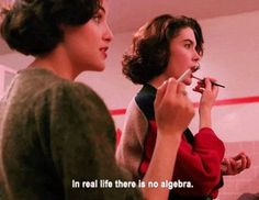 """In real life there is no algebra."" -Audrey Horne, Twin Peaks"
