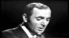 CHARLES AZNAVOUR - Y POR TANTO - español - YOU TUBE ••• CHARLES AZNAVOUR ...con.un clásico de los 70s..