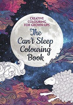 The Can't Sleep Colouring Book (Creative Colouring for Grown-Ups)
