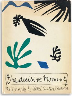 'The Decisive Moment' photobook by Henri Cartier-Bresson. Cover design by Henri Matisse. Henri Cartier Bresson, Henri Matisse, Magnum Photos, Buch Design, Book Photography, Photography Office, Photography Magazine, Book Cover Design, Book Art