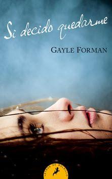 soymasromantica: SI DECIDO QUEDARME GAYLE FORMAN