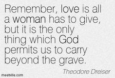 Quotation-Theodore-Dreiser-god-woman-love-Meetville-Quotes-80372.jpg (403×275)