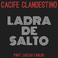 Cacife Clandestino Ladra de Salto Part.Luccas Carlos (Single) 2013 Download - BAIXE RAP NACIONAL