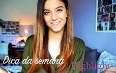 Dica da semana: Highlight | Ana Cunha
