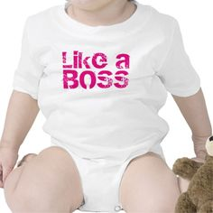 """Humorous """"Like a boss"""" funny hipster slogan baby humor clothing."""