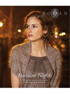 This beautiful collection of daywear into eveningwear has been designed by the Rowan team using Kidsilk Haze and Anchor Artiste Metallic. Featuring twelve elegant designs ranging from striped and oversized cover ups with a hint of sparkle throught to more glamorous lace and beaded designs.