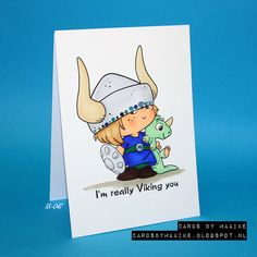 "Today I'm making a Valentine's card, so I printed this C.C. Designs Viking kid and added the cheesiest of sentiment I could think of ""I;m ..."