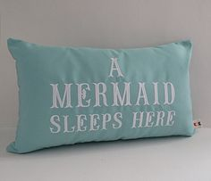 Sunbrella 12 x 20 Pillow Cover, Beach Decor, Decorative Pillow, Indoor/Outdoor Pillow, A Mermaid Sleeps Here Custom Embroidered Pillow Cover by OBACanvasCo on Etsy https://www.etsy.com/listing/197875081/sunbrella-12-x-20-pillow-cover-beach