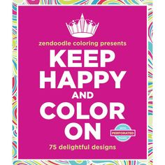Keep Happy And Color On Coloring Book