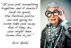 Fashion Police Fashion Designer Quotes, Fashion Quotes, Iris Apfel Young, Iris Apfel Quotes, Hello Gorgeous Blog, 50 Y Fabuloso, Inside Out Style, How To Wear Leggings, Trendy Fashion